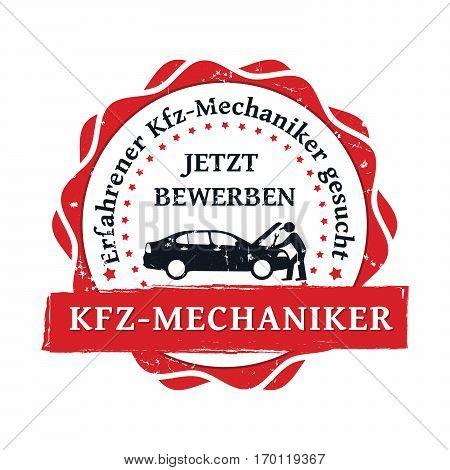 Auto mechanics wanted with experience. Apply now! - German business stamp / label (KFZ-Mechaniker. Erfahrener Kfz-Mechaniker gesucht. Jetzt bewerben). Print colors used