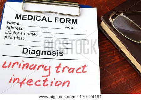 Medical form with diagnosis Urinary tract infection.