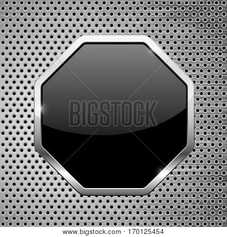 Black button. Octagon icon with chrome frame on metal perforated background. Vector illustration