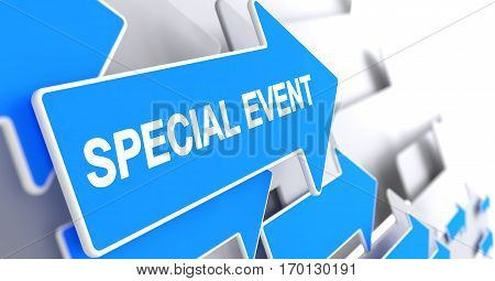 Special Event - Blue Pointer with a Label Indicates the Direction of Movement. Special Event, Inscription on the Blue Arrow. 3D Illustration.