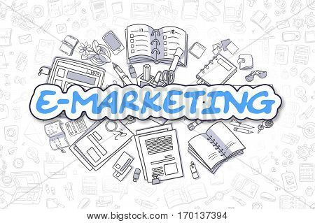 E-Marketing - Sketch Business Illustration. Blue Hand Drawn Word E-Marketing Surrounded by Stationery. Cartoon Design Elements.