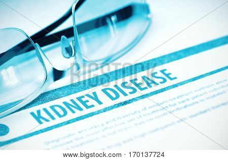 Kidney Disease - Printed Diagnosis on Blue Background and Spectacles Lying on It. Medicine Concept. Blurred Image. 3D Rendering.