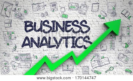 Business Analytics Drawn on White Brickwall. Illustration with Hand Drawn Icons. Business Analytics Inscription on the Modern Style Illustration. with Green Arrow and Doodle Icons Around.