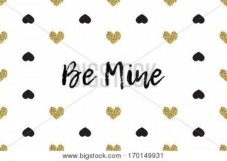 Valentine greeting card with text, black and gold hearts. Inscription - Be Mine