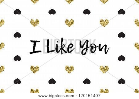 Valentine greeting card with text, black and gold hearts. Inscription - I like you