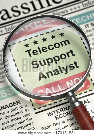 Telecom Support Analyst - Job Vacancy in Newspaper. Telecom Support Analyst - CloseUp View Of A Classifieds Through Magnifier. Job Seeking Concept. Blurred Image with Selective focus. 3D.