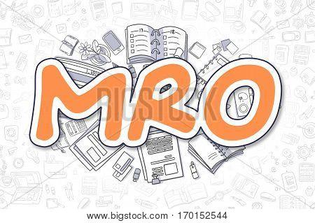 MRO - Hand Drawn Business Illustration with Business Doodles. Orange Inscription - MRO - Cartoon Business Concept.