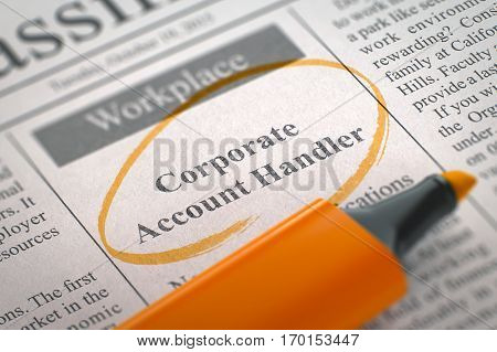 Corporate Account Handler. Newspaper with the Small Ads of Job Search, Circled with a Orange Highlighter. Blurred Image with Selective focus. Job Search Concept. 3D Illustration.