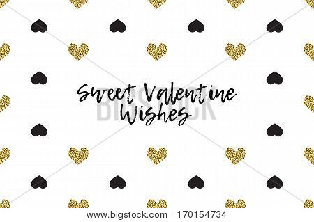 Valentine greeting card with text, black and gold hearts. Inscription - Sweet Valentine Wishes