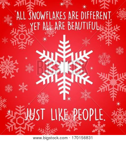 Holiday greeting card with snowflakes on red background. All snowflakes are different yet all are beautiful. Just like people.
