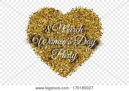 Happy Women's Day Party 8th March Illustration. Golden Shiny Tinsel Square Particles Abstract Vector Heart with 3d Text on Transparent Background. Celebration, holidays and party design element