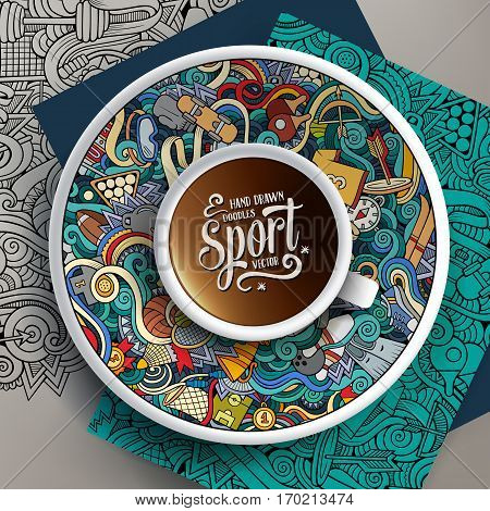 Vector illustration with a cup of coffee and hand drawn Sport doodles on a saucer, on paper and on the background