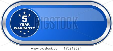 Warranty guarantee 5 year long blue web and mobile apps banner isolated on white background.