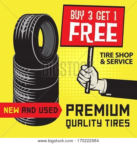 Vintage tire service or garage poster with text Tire Shop and Service premium Quality Tires Buy 3 get 1 Free vector illustration