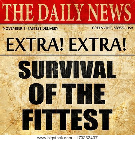survival of the fittest, newspaper article text