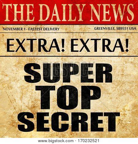 super top secret, newspaper article text