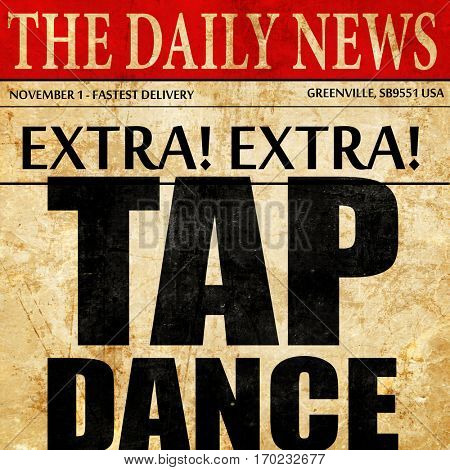 tap dance, newspaper article text