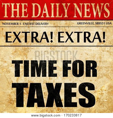 time for taxes, newspaper article text