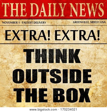 think outside the box, newspaper article text