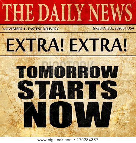 tomorrow starts now, newspaper article text