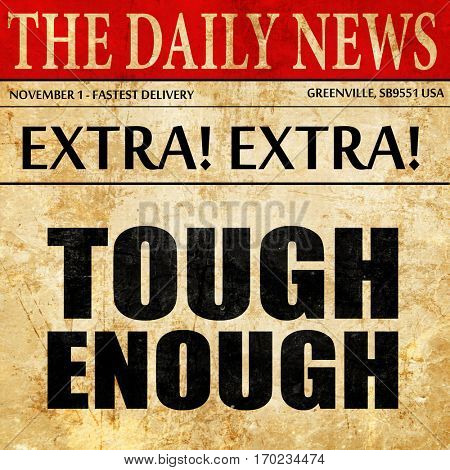 tough enough, newspaper article text