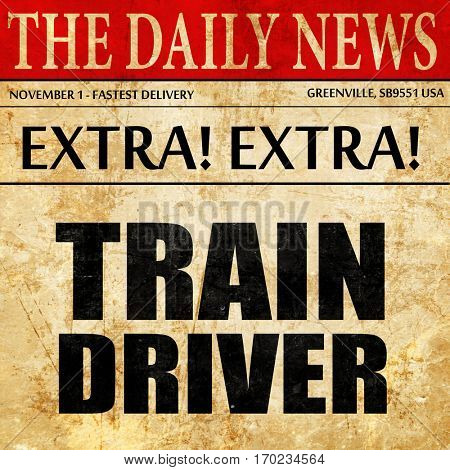 train driver, newspaper article text
