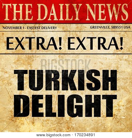 turkish delight, newspaper article text