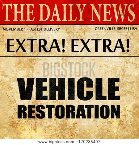 vehicle restoration, newspaper article text