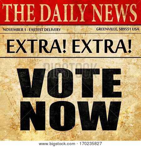 vote now, newspaper article text