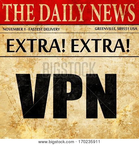 vpn, newspaper article text