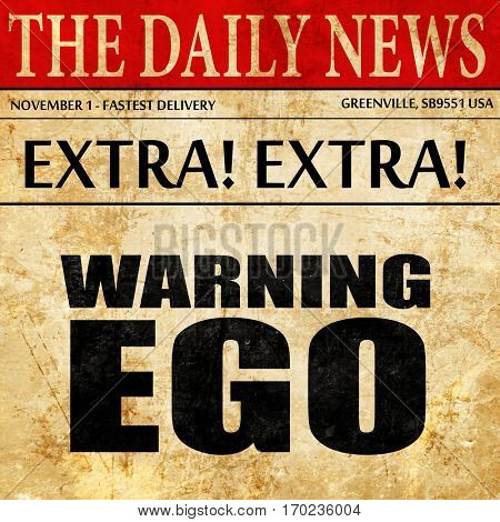 warning ego, newspaper article text