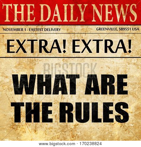 what are the rules, newspaper article text