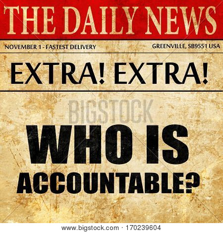 who is accountable, newspaper article text