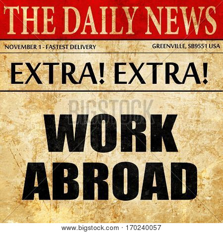 work abroad, newspaper article text