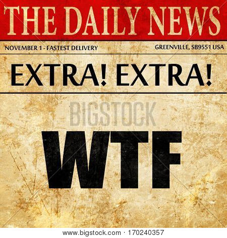 wtf internet slang, newspaper article text