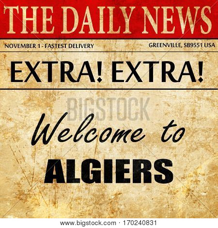 Welcome to algiers, newspaper article text