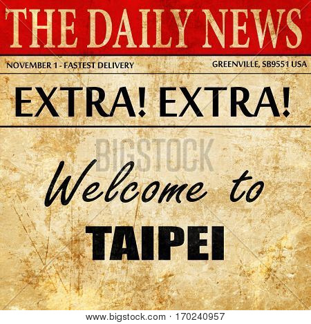 Welcome to taipei, newspaper article text