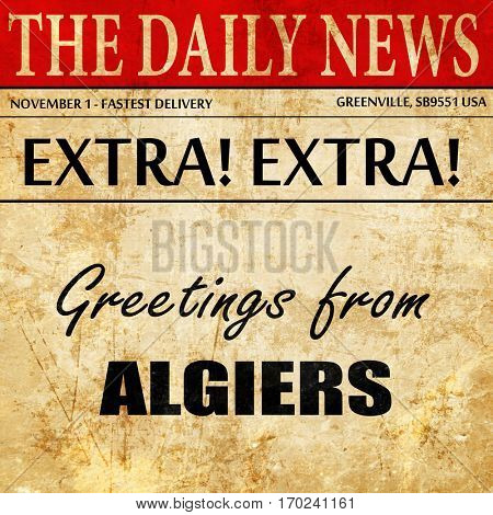 Greetings from algiers, newspaper article text