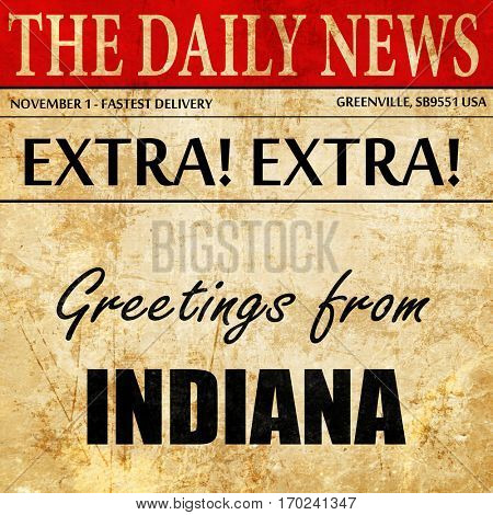 Greetings from indiana, newspaper article text
