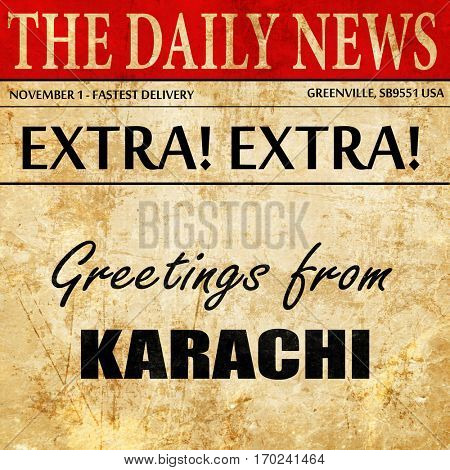 Greetings from karachi, newspaper article text