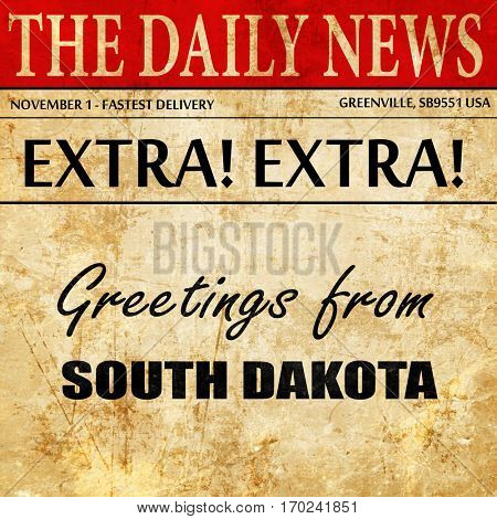 Greetings from south dakota, newspaper article text