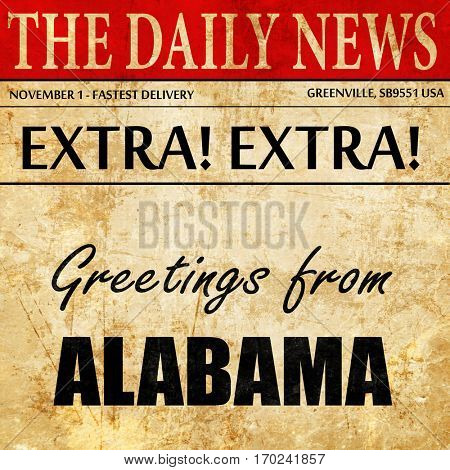 Greetings from alabama, newspaper article text