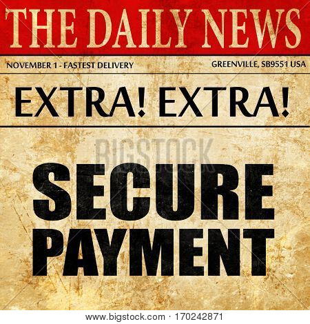 secure payment, newspaper article text