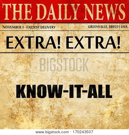 know-it-all, newspaper article text