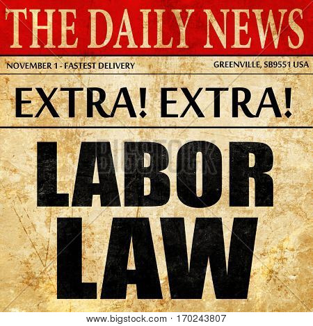 labor law, newspaper article text poster