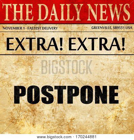 postpone, newspaper article text
