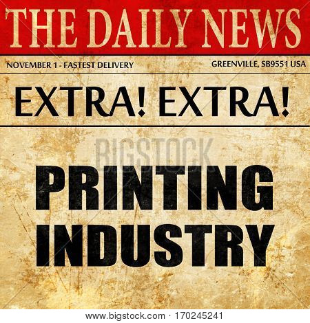 printing industry, newspaper article text