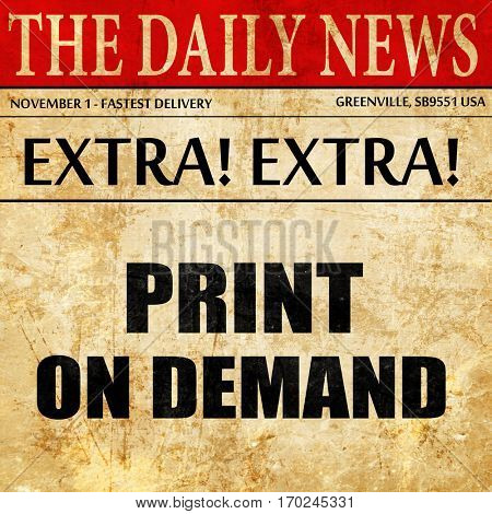 print on demand, newspaper article text
