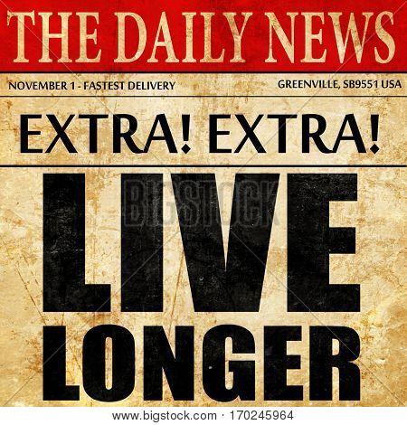 live longer, newspaper article text