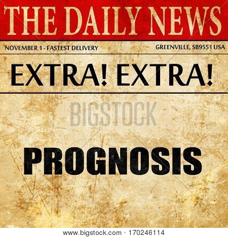 prognosis, newspaper article text